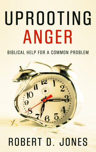 Uprooting Anger : Biblical Help for a Common Problem 1st 2005 edition cover