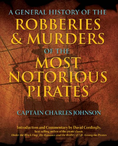 General History of the Robberies and Murders of the Most Notorious Pirates  N/A edition cover
