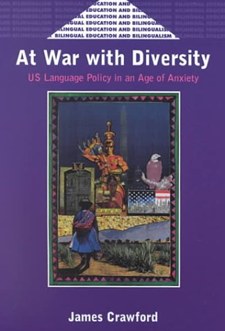 At War with Diversity U. S. Language Policy in an Age of Anxiety  2000 edition cover