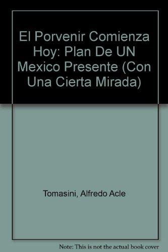 El Porvenir Comienza Hoy: Plan De UN Mexico Presente  2000 edition cover