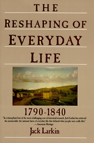 Reshaping of Every Day Life, 1790-1840  Reprint edition cover