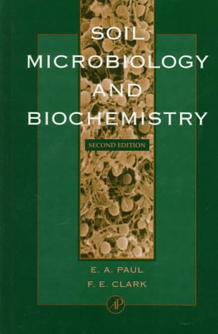 Soil Microbiology and Biochemistry  2nd 1996 (Revised) 9780125468060 Front Cover