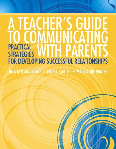 Teacher's Guide to Communicating with Parents Practical Strategies for Developing Successful Relationships  2012 (Revised) edition cover