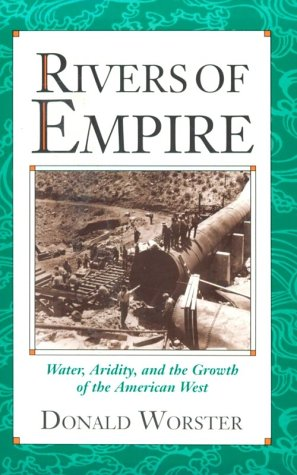 Rivers of Empire Water, Aridity, and the Growth of the American West  1992 edition cover