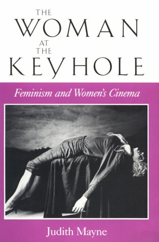 Woman at the Keyhole Feminism and Women's Cinema  1990 9780253206060 Front Cover