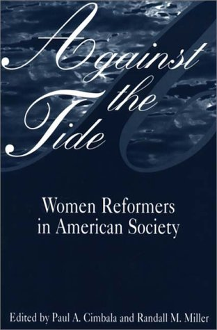Against the Tide Women Reformers in American Society N/A 9780275958060 Front Cover
