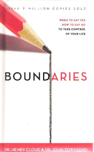 Boundaries: When to Say Yes, How to Say No to Take Control of Your Life [Hardcover] 1st edition cover