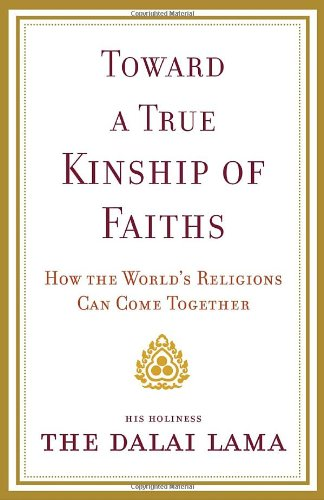 Toward a True Kinship of Faiths How the World's Religions Can Come Together N/A edition cover