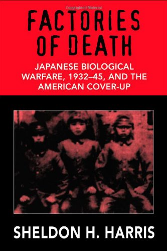 Factories of Death Japanese Biological Warfare 1932-1945 and the American Cover-Up  1995 edition cover