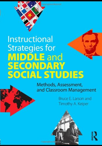 Instructional Strategies for Middle and Secondary Social Studies Methods, Assessment, and Classroom Management  2011 9780415877060 Front Cover