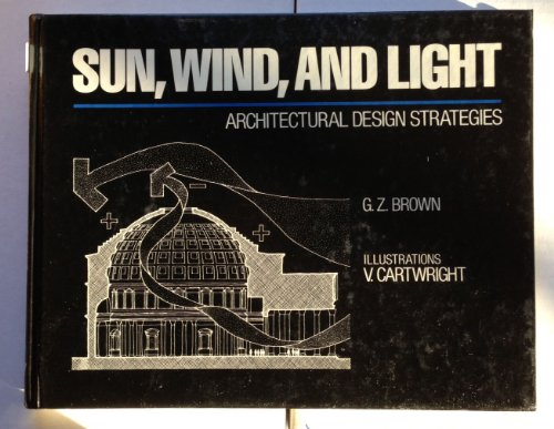 Sun, Wind and Light Architectural Design Strategies  1985 9780471895060 Front Cover