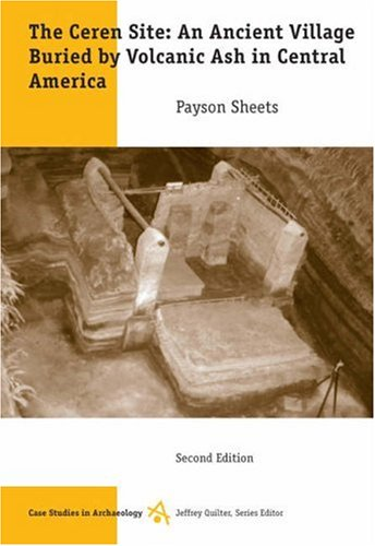 Ceren Site An Ancient Village Buried by Volcanic Ash in Central America 2nd 2006 (Revised) edition cover