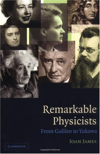 Remarkable Physicists From Galileo to Yukawa  2003 edition cover