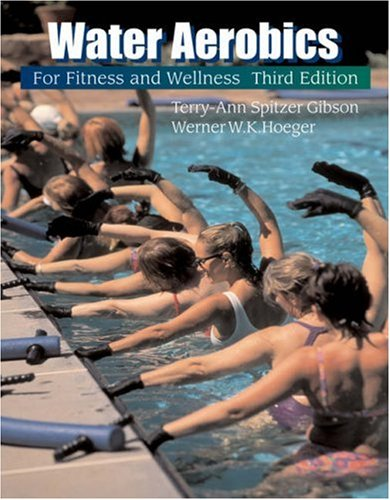 Water Aerobics for Fitness and Wellness  3rd 2003 (Revised) 9780534581060 Front Cover