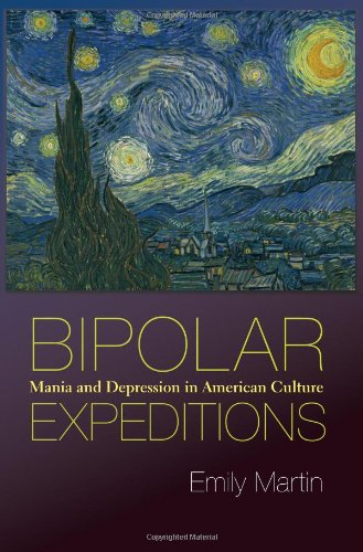 Bipolar Expeditions Mania and Depression in American Culture  2007 9780691141060 Front Cover