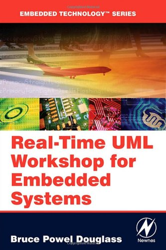Real-Time UML Workshop for Embedded Systems   2007 9780750679060 Front Cover
