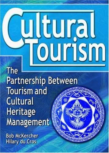 Cultural Tourism The Partnership Between Tourism and Cultural Heritage Management  2002 edition cover