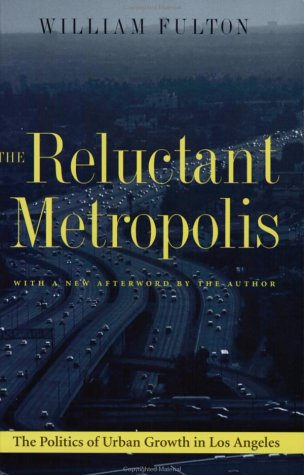 Reluctant Metropolis The Politics of Urban Growth in Los Angeles  2001 edition cover