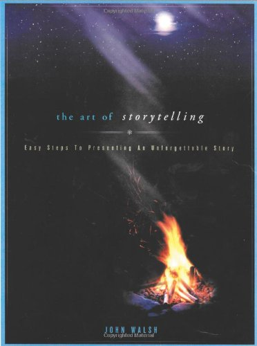 Art of Storytelling Easy Steps to Presenting an Unforgettable Story  2003 edition cover