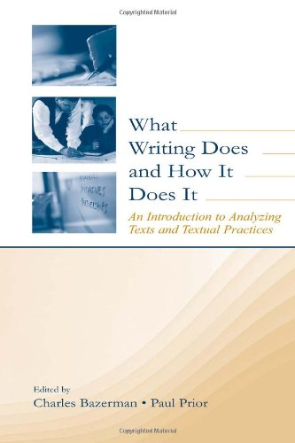 What Writing Does and How It Does It An Introduction to Analyzing Texts and Textual Practices  2004 edition cover