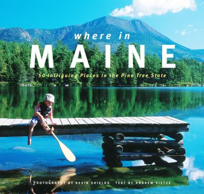 Where in Maine? A Tour of Intriguing Places in the Pine Tree State  2009 edition cover
