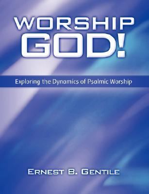 Worship God Exploring the Dynamics of Psalmic Worship  1994 9780914936060 Front Cover