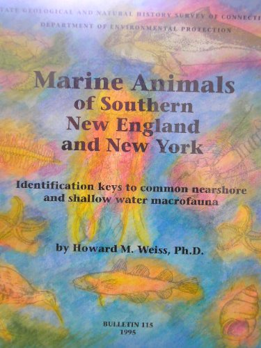 Marine Animals of Southern New England and New York : Identification Keys to Common Nearshore and Shallow Water Macrofauna 1st 1995 9780942081060 Front Cover