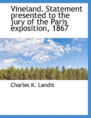 Vineland Statement Presented to the Jury of the Paris Exposition 1867 N/A 9781115202060 Front Cover