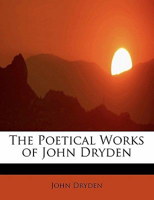 Poetical Works of John Dryden  N/A 9781115426060 Front Cover