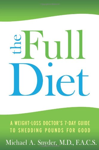 Full Diet A Weight-Loss Doctor's 7-Day Guide to Shedding Pounds for Good N/A 9781401929060 Front Cover