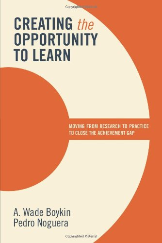 Creating the Opportunity to Learn Moving from Research to Practice to Close the Achievement Gap  2011 edition cover