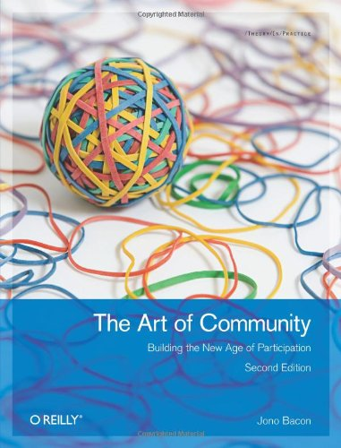 Art of Community Building the New Age of Participation 2nd 2012 edition cover
