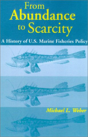 From Abundance to Scarcity A History of U. S. Marine Fisheries Policy  2001 edition cover