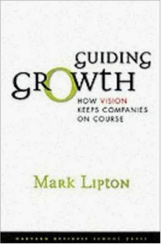 Guiding Growth How Vision Keeps Companies on Course  2003 9781578517060 Front Cover
