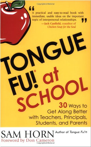 Tongue Fu at School 30 Ways to Get along Better with Teachers, Principals, Students, and Parents  2004 edition cover