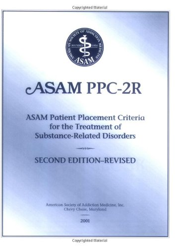 ASAM PPC-2R Patient Placement Criteria for the Treatment of Substance-Related Disorders  2nd (Revised) edition cover