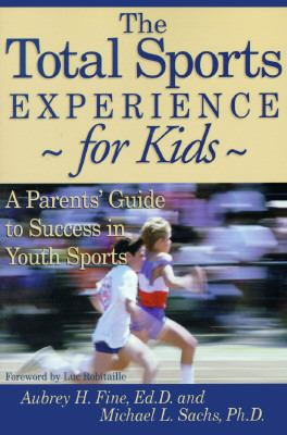 Total Sports Experience - For Kids A Parent's Guide for Success in Youth Sports N/A 9781888698060 Front Cover