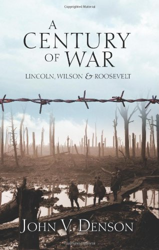 Century of War : Lincoln, Wilson, and Roosevelt N/A edition cover
