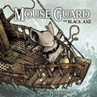 Mouse Guard Volume 3: the Black Axe  N/A 9781936393060 Front Cover