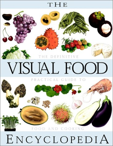 Visual Food Encyclopedia The Definitive Practical Guide to Food and Cooking  1996 edition cover