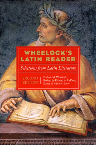 Wheelock's Latin Reader Selections from Latin Literature 2nd 2002 (Revised) edition cover