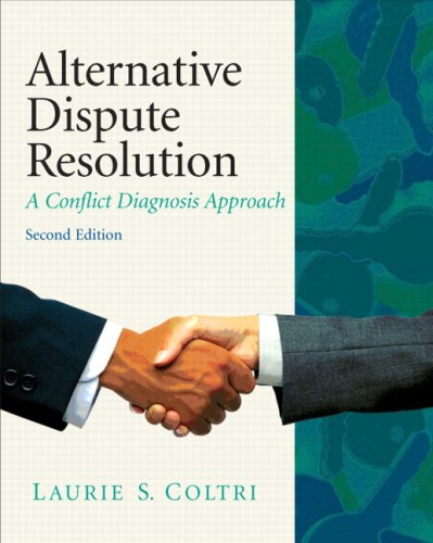 Alternative Dispute Resolution A Conflict Diagnosis Approach 2nd 2010 edition cover