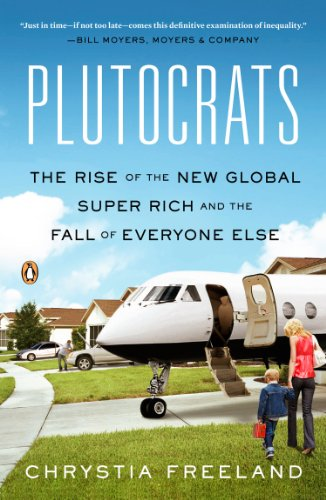Plutocrats The Rise of the New Global Super-Rich and the Fall of Everyone Else N/A edition cover