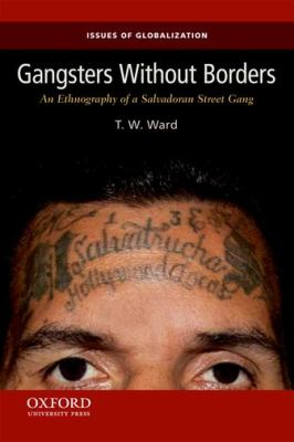 Gangsters Without Borders An Ethnography of a Salvadoran Street Gang  2013 edition cover