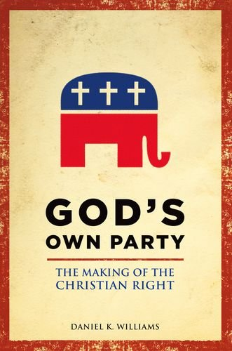 God's Own Party The Making of the Christian Right  2012 edition cover