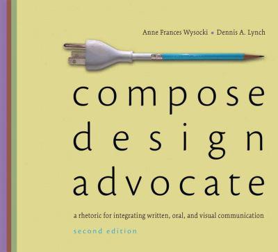 Compose, Design, Advocate  2nd 2013 edition cover