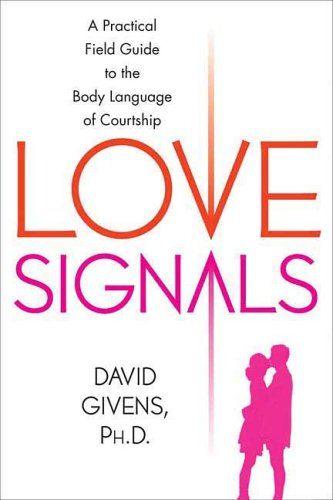 Love Signals A Practical Field Guide to the Body Language of Courtship  2006 edition cover