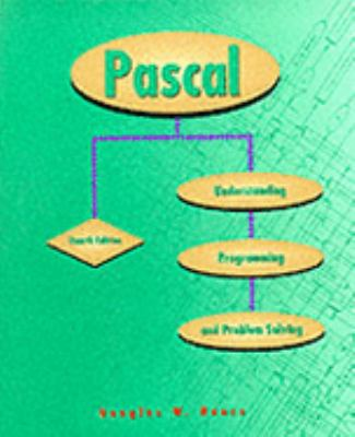 Pascal Understanding Programming and Problem Solving 4th 1995 9780314043061 Front Cover