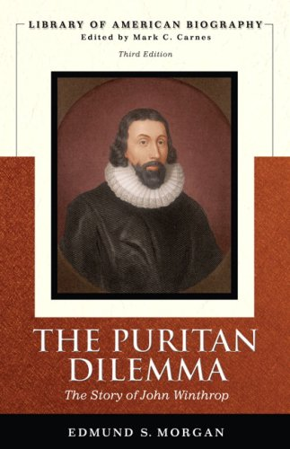 Puritan Dilemma The the Story of John Winthrop (Library of American Biography Series) 3rd 2007 (Revised) 9780321478061 Front Cover