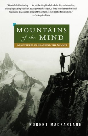 Mountains of the Mind Adventures in Reaching the Summit N/A edition cover